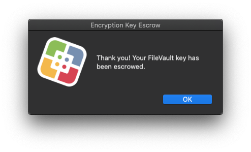 Thank you! Your FileVault Key has been escrowed